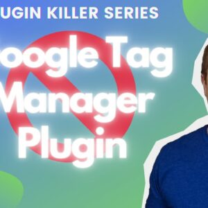 2 Ways To Install Google Tag Manager In Wordpress Without A Plugin