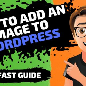 How To Add An Image To A WordPress Website [FAST]