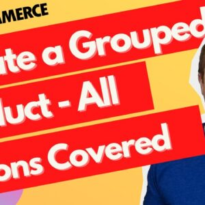 How To Create A Grouped Product in Woocommerce