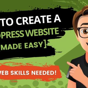 How To Create A WordPress Website 2020 [MADE EASY]