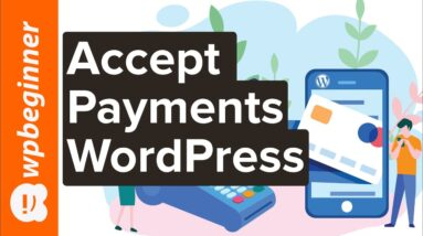 How to Easily Accept Credit Card Payments on Your WordPress Site
