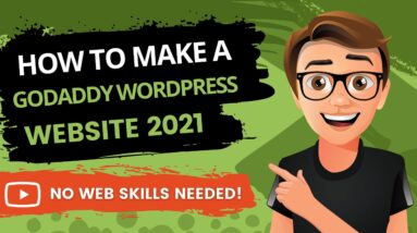 How To Make A GoDaddy WordPress Website 2021 [Made Easy]