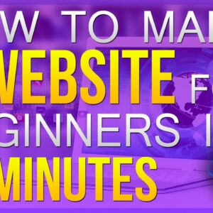 How To Make A Website For Beginners [15 MIN GUIDE]