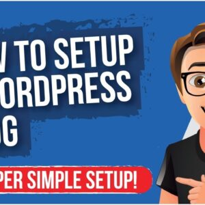 How To Setup A Wordpress Blog [SUPER EASY]