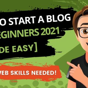 How To Start A Blog Step By Step For Beginners 2021 [Made Easy]