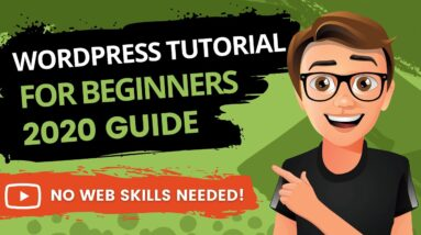 WordPress Tutorial For Beginners 2020 [Made Easy]