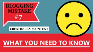 Blogging Mistake #7 - Creating Bad Content - What You Need To Know! (BONUS: FREE NICHE WEBSITE)