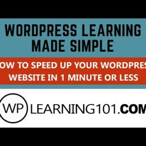 How To Speed Up WordPress Website In 1 Minute Or Less [Made Simple]