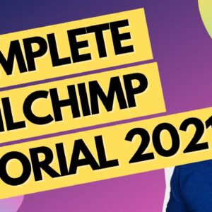 Complete MailChimp Tutorial 2021 - Email Marketing Tutorial For Beginners