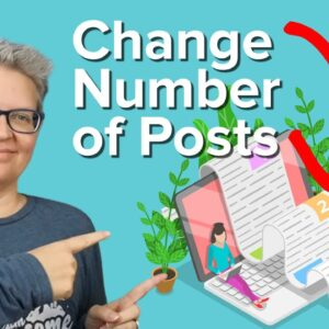 How to Change the Number of Posts Displayed On Your WordPress Blog Page