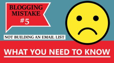 Blogging Mistake #5 - Not Building An Email List - What You Need To Know!(BONUS: FREE NICHE WEBSITE)