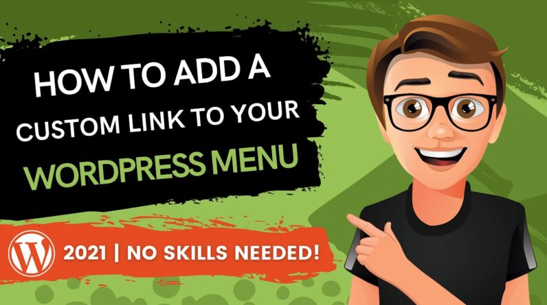 How To Add A Custom Link To Your WordPress Menu in 2021