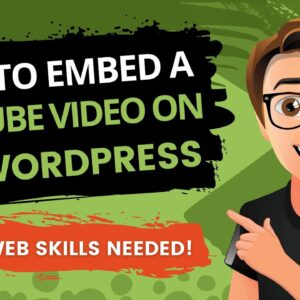How To Embed A YouTube Video On WordPress 2021 & WordPress Guide