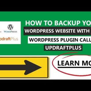 How To Backup Your WordPress Website On Autopilot With Free WordPress Plugin Called UpdraftPlus