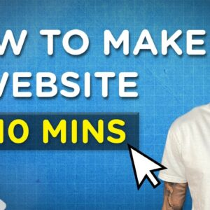 How to Make a Website in 10 Minutes | Step-by-Step Tutorial 2021