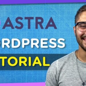 How to Make a Website with Astra | 2021 (Astra Theme Tutorial + Elementor)