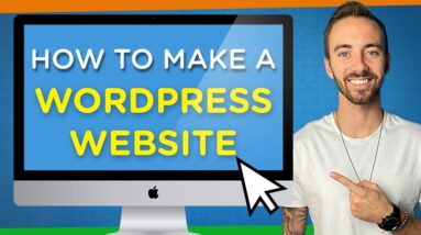 How to Make Website with WordPress | Step-by-Step Beginner's Guide 2021