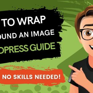 How To Wrap Text Around An Image In WordPress 2021 [Made Easy]