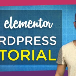 How to Create a WordPress Website with Elementor | Step-By-Step For Beginners!