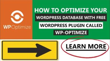How To Optimize Your WordPress Database With Free WordPress Plugin Called WP Optimize Fast And Easy