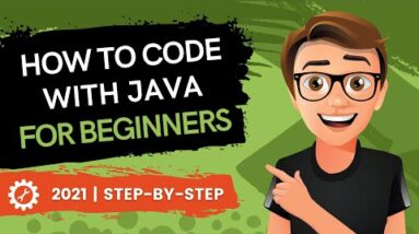 How To Code With Java For Beginners 2021 (Made Easy)