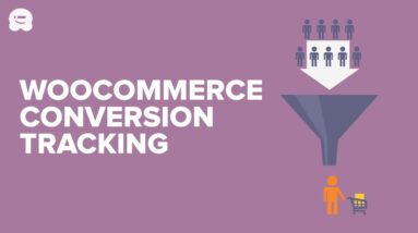 How to Setup WooCommerce Conversion Tracking (Step by Step)