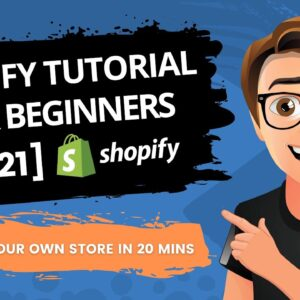 Shopify Tutorial For Beginners 2021 [IN 20 MINS]