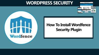 How To Install Wordfence Security Plugin To Secure Your WordPress Website