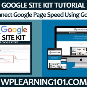 How To Connect Google Page Speed Using Google Site Kit WordPress Plugin (Step-By-Step Tutorial)
