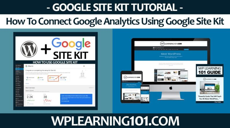 How To Connect Google Analytics Using Google Site Kit WordPress Plugin (Step-By-Step Tutorial)