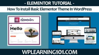 How To Install Basic Elementor Theme In WordPress (Step-By-Step Tutorial)
